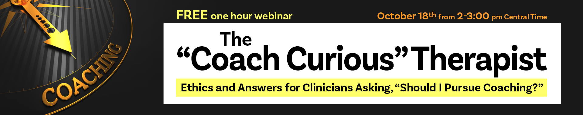 """The """"Coach Curious"""" Therapist: Ethics and Answers for Clinicians Asking, """"Should I Pursue Coaching?"""""""