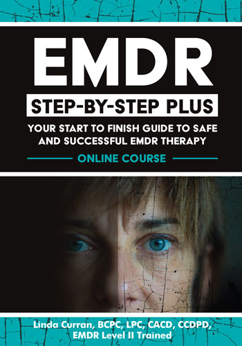 EMDR Step by Step PLUS: Your start to finish guide to safe and successful EMDR therapy