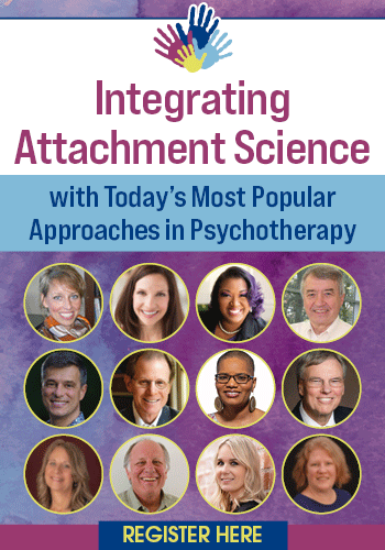 Integrating Attachment Science with Today's Most Popular Approaches in Psychotherapy