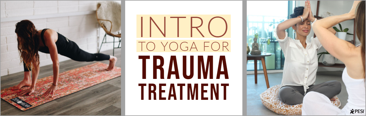 Link to Blog: Introduction to Yoga for Trauma Treatment
