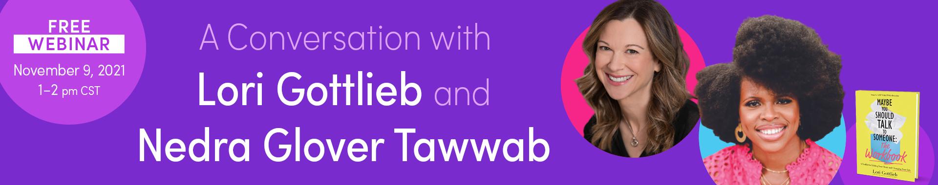 A Conversation with Lori Gottlieb & Nedra Tawwab Glover
