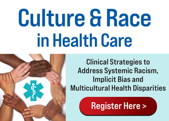 Culture & Race in Health Care: Clinical Strategies to Address Systemic Racism, Implicit Bias and Multicultural Health Disparities