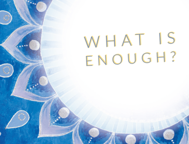 Blog: What is Enough?