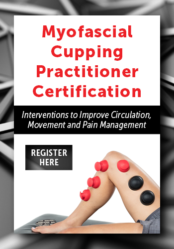 Myofascial Cupping Practitioner Certification CE Training