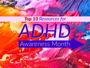 Blog Top 10 ADHD Resources for Clinicians, Parents & Clients for ADHD Awareness Month