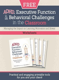 ADHD, Executive Function & Behavioral Challenges in the Classroom Worksheets
