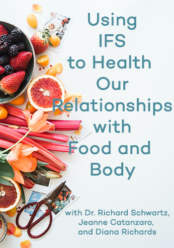 Image of Using IFS to Heal Our Relationships with Food and Body