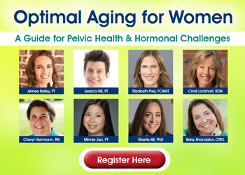 Optimal Aging for Women: A Guide for Pelvic Health & Hormonal Challenges