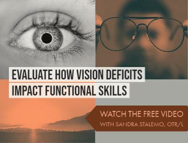 Blog Evaluate How Vision Deficits Impact Functional Skills