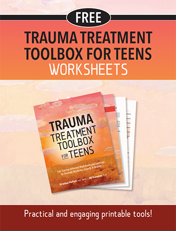 Trauma Treatment Toolbox for Teens Worksheets