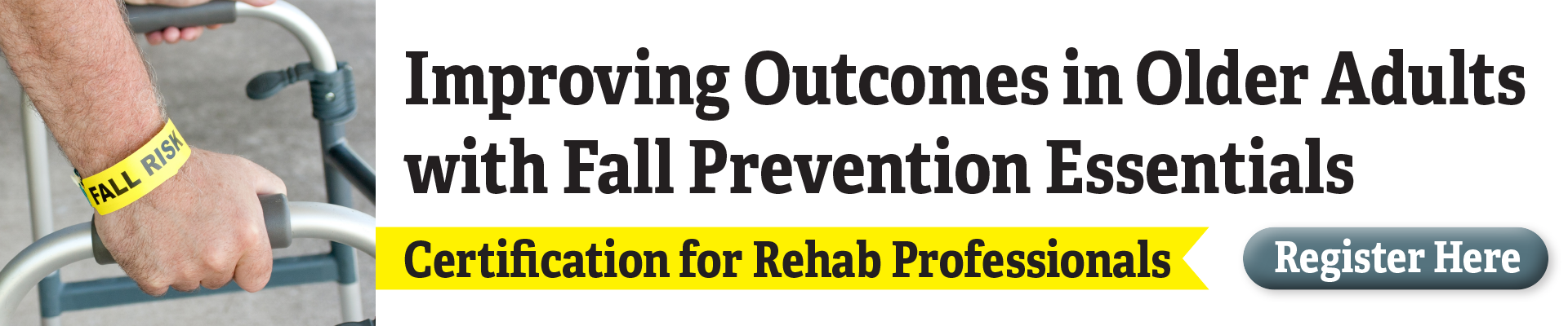 Improving Outcomes in Older Adults with Fall Prevention Essentials: Certification for Rehab Professionals