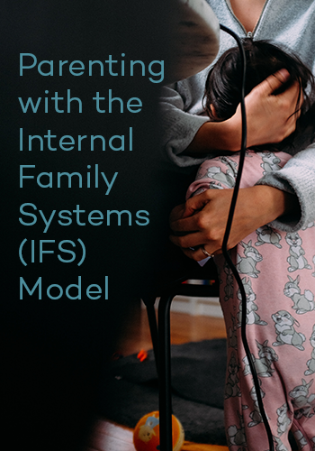 Image of Parenting with the Internal Family Systems (IFS) Model