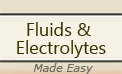 Bonus: Fluid & Electrolytes Made Easy