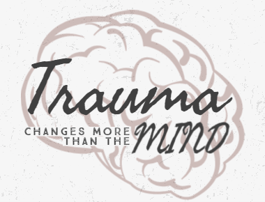 Trauma changes more than the mind blog