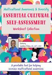 Multicultural Awareness & Diversity Essential Cultural Self-Assessment Worksheet Collection