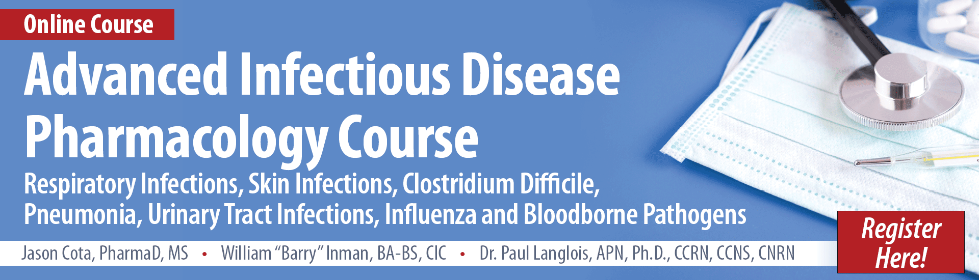 Advanced Infectious Disease Pharmacology Course: Respiratory Infections, Skin Infections, Clostridium Difficile, Pneumonia, Urinary Tract Infections, Influenza and Bloodborne Pathogens