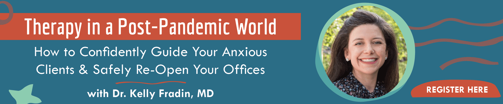 Therapy in a Post-Pandemic World: How to Help Your Anxious Clients & Safely Re-Open Your Office