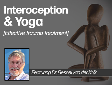 Dr. Bessel van der Kolk on Interoception & Yoga Blog