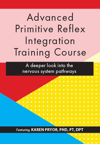 Advanced Primitive Reflex Integration Training Course