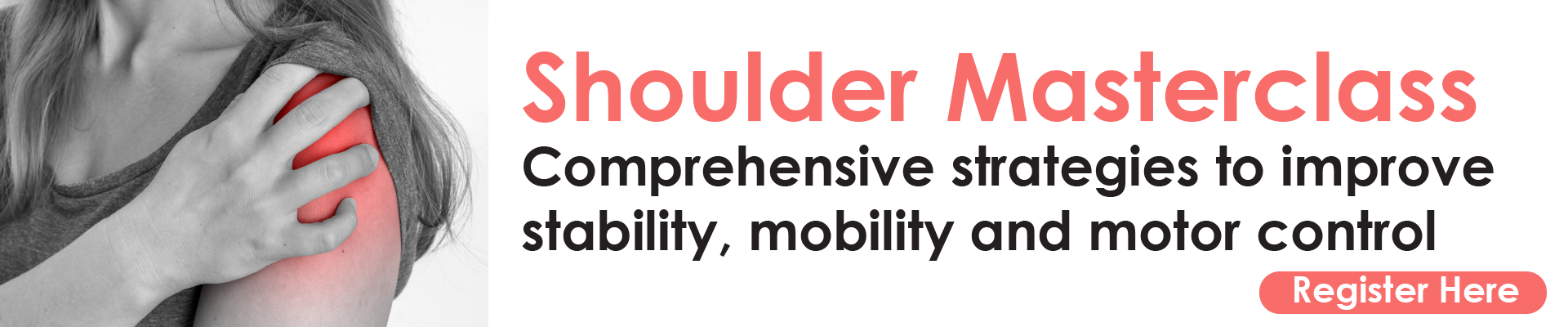 Shoulder Masterclass: Comprehensive Strategies to Improve Stability, Mobility and Motor Control