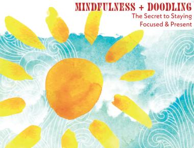 Blog Mindfulness + Doodling = The Secret to Staying Focused & Present