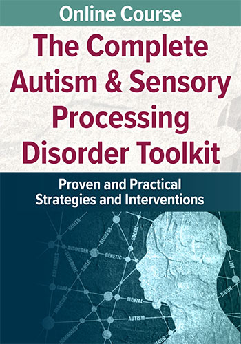 Online Course: The Complete Autism & Sensory Processing Disorder Toolkit
