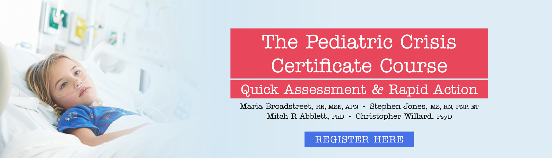 The Pediatric Crisis Certificate Course: Quick Assessment & Rapid Action