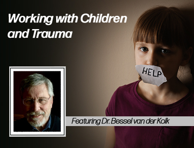 Working with Traumatized Children