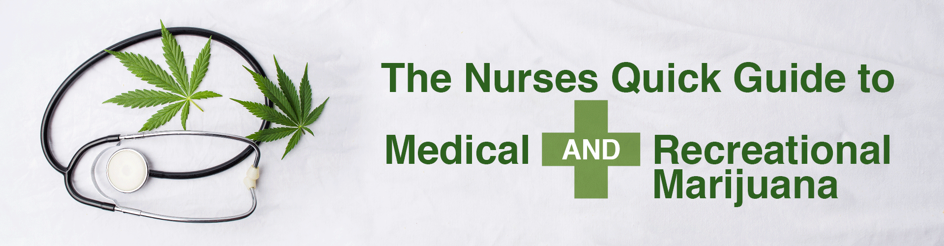 The Nurses Quick Guide to Medical and Recreational Marijuana