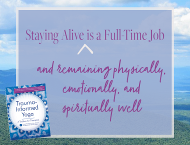 Blog Staying Alive Is a Full-Time Job