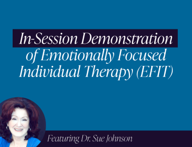 Blog: The Power of Emotionally Focused Individual Therapy (EFIT)