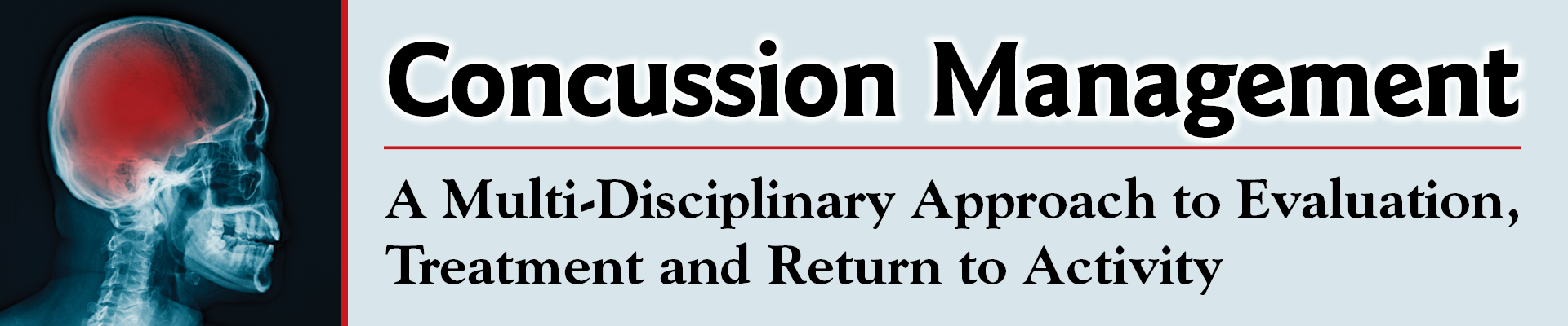 Concussion Management: A Multi-Disciplinary Approach to Evaluation, Treatment and Return to Activity