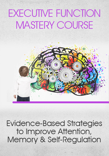 Executive Function Mastery Course