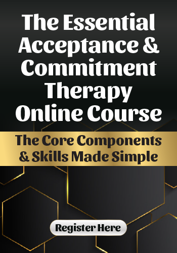 The Essential Acceptance and Commitment Therapy Online Course