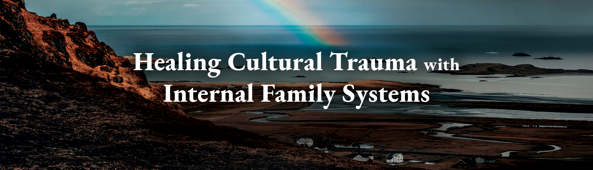 Healing Cultural Trauma with Internal Family Systems (IFS)
