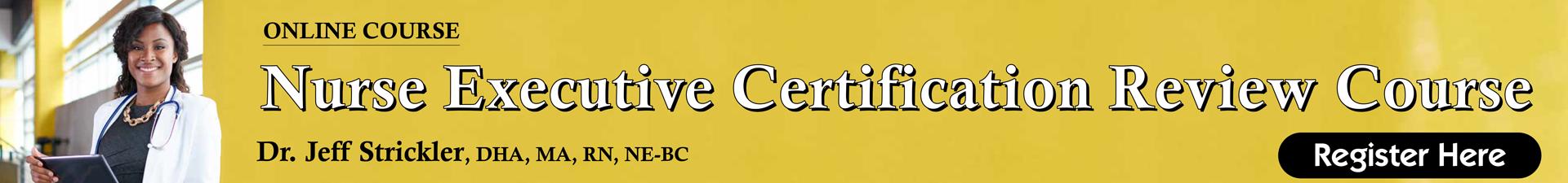 Nurse Executive Certification Exam Prep Course