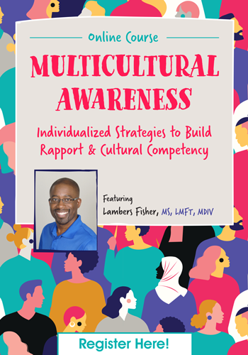 Multicultural Awareness: Individualized Strategies to Build Rapport & Cultural Competency