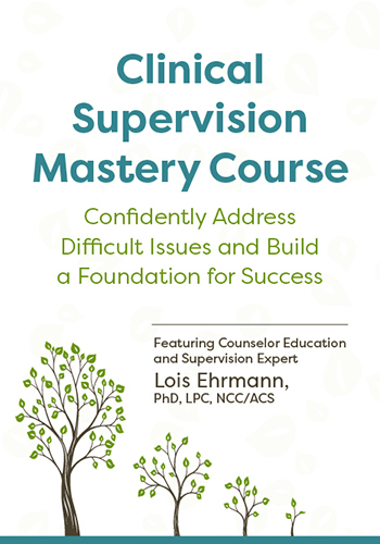 Clinical Supervision Mastery Course