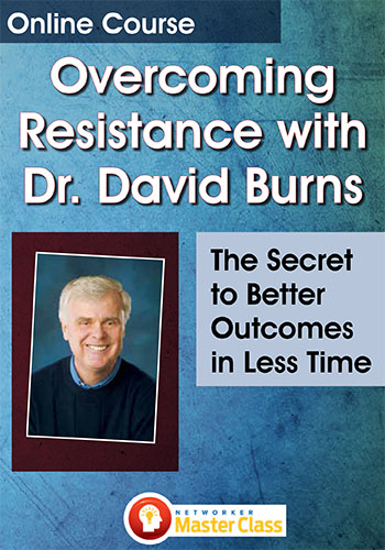 Online Course: Overcoming Resistance with Dr. David Burns