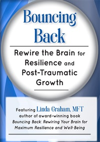 Bouncing Back: Rewire the Brain for Resilience and Post-Traumatic Grow