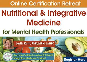 Online Certification Retreat: Nutritional and Integrative Medicine for Mental Health Professionals