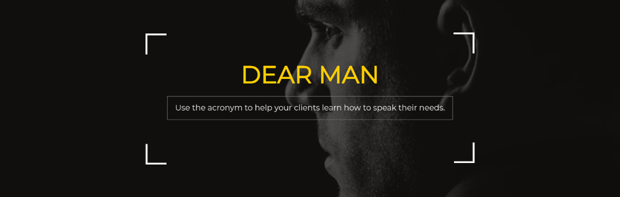 Link to blog Dear Man: A Dialectical Behavior Therapy Skill for building interpersonal effectiveness
