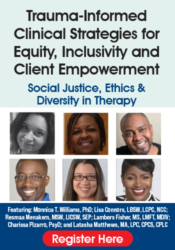 Trauma-Informed Clinical Strategies for Equity, Inclusivity and Client Empowerment: Social Justice, Ethics & Diversity in Therapy
