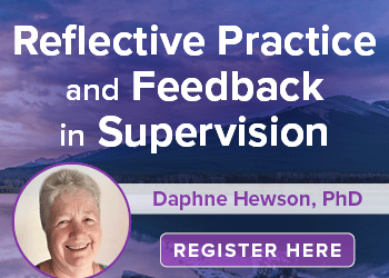 Reflective Practice and Feedback in Supervision
