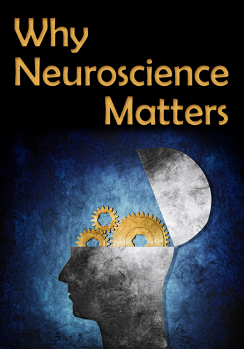 Why Neuroscience Matters