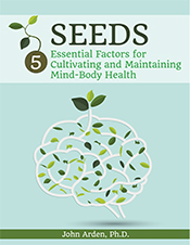 SEEDS: 5 Essential Factors for Cultivating and Maintaining Mind-Body Health