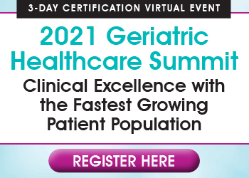 2021 Geriatric Healthcare Summit: Clinical Excellence with the Fastest Growing Patient Population