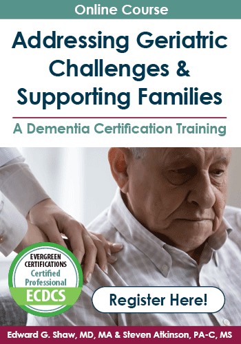 Addressing Geriatric Challenges & Supporting Families: A Dementia Certification Training