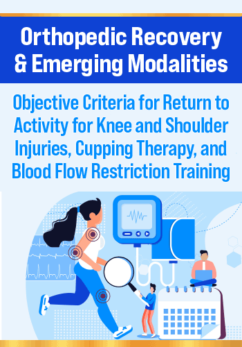 Orthopedic Recovery Training for PT, OT and Athletic Trainers