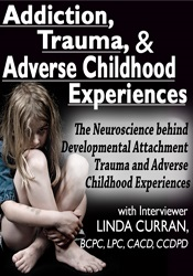 Addiction, Trauma, & Adverse Childhood Experiences (ACEs): The Neurosc